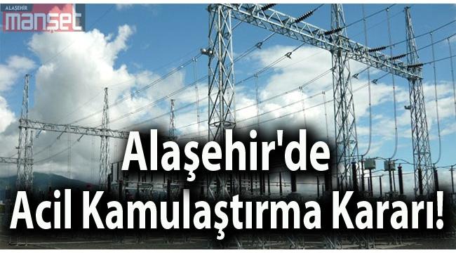 Alaşehir'de Acil Kamulaştırma Kararı!
