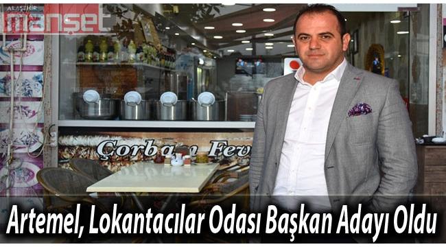 Artemel, Alaşehir Lokantacılar Odası Başkan Adayı Oldu