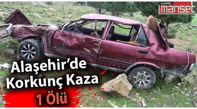 Alaşehir'de Korkunç Kaza: 1 Ölü