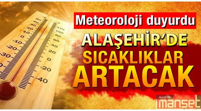 Alaşehir'de Sıcaklık 10 Derece Birden Artacak
