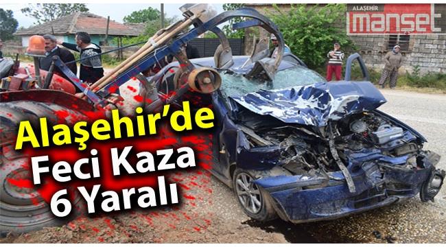 Alaşehir'de otomobil traktöre çarptı: 6 yaralı