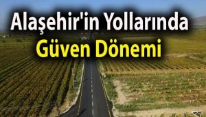Alaşehir'in Yollarında Güven Dönemi