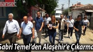 CHP Milletvekili Adayı Sabri Temel'den Alaşehir'e Çıkarma