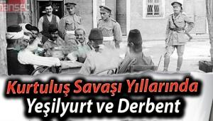 Kurtuluş Savaşı Yıllarında Yeşilyurt ve Derbent