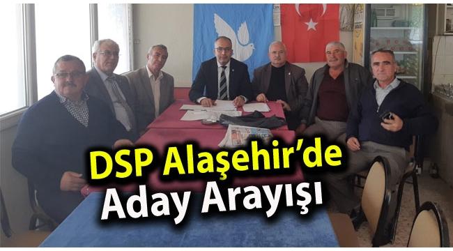 DSP Alaşehir'de Aday Arayışı