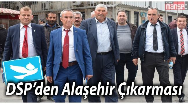 DSP Alaşehir'e Çıkarma Yaptı