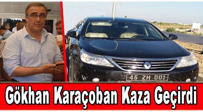 Gökhan Karaçoban Trafik Kazası Geçirdi
