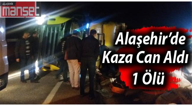 Alaşehir'de Kaza Can Aldı: 1 Ölü