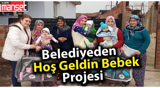 Alaşehir Belediyesi'nden Hoşgeldin Bebek Projesi