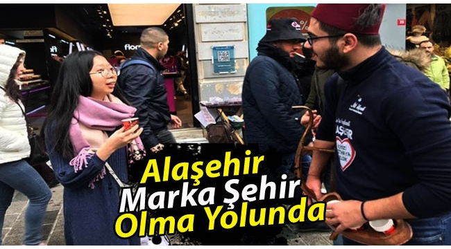 Alaşehir 'Marka şehir' olma yolunda ilerliyor