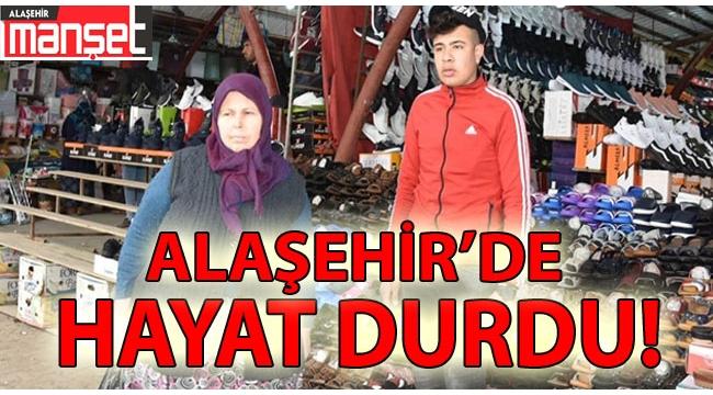 Alaşehir'de Hayat Durdu !
