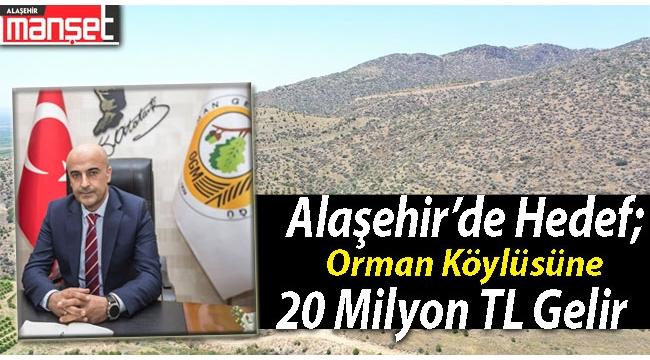 Alaşehir'de Hedef; Köylüye 20 Milyon TL Gelir Sağlamak