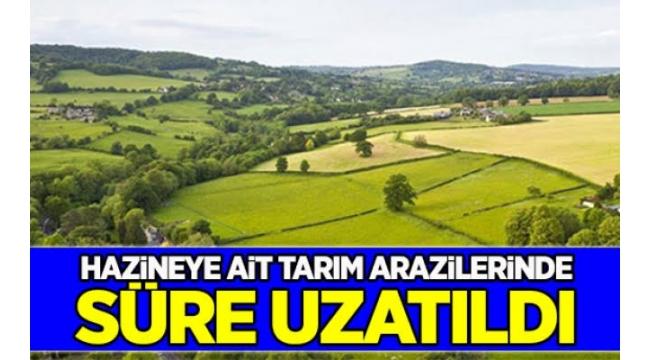 Tarım arazilerinin satışında başvuru süresi uzatıldı.