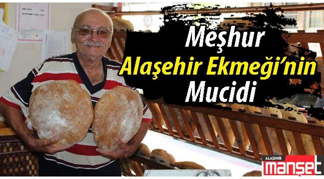 Alaşehir Ekmeği'nin Mucidi İlhan Yenikent