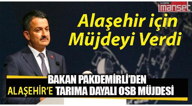 Bakan Pakdemirli'den Alaşehir'e Tarıma Dayalı OSB Müjdesi