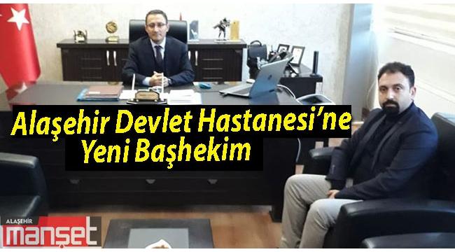 Alaşehir Devlet Hastanesi'ne Yeni Başhekim