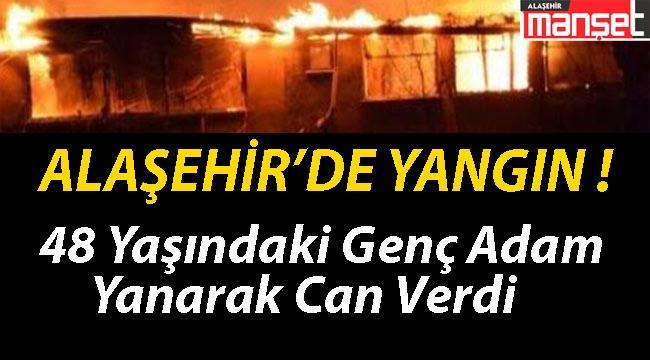 Alaşehir'de Yangın Can Aldı!
