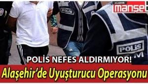 Alaşehir'de Dev Uyuşturucu Operasyonu